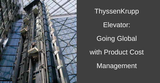 ThyssenKrupp Elevator: Going Global with Product Cost Management